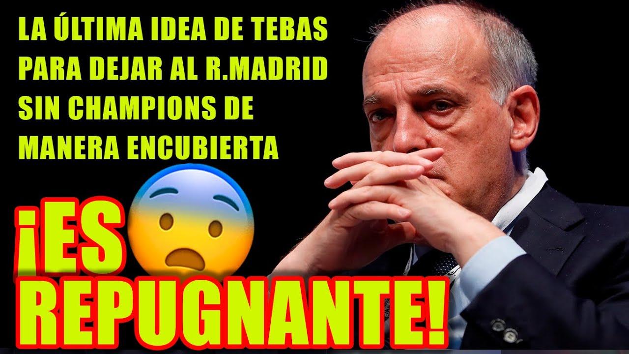 Download ¡ES REPUGNANTE! | LA ÚLTIMA IDEA DE TEBAS PARA DEJAR AL R.MADRID SIN CHAMPIONS DE MANERA ENCUBIERTA