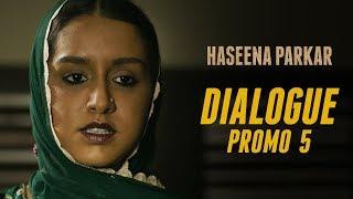 Haseena Parkar | Dialogue Promo 5