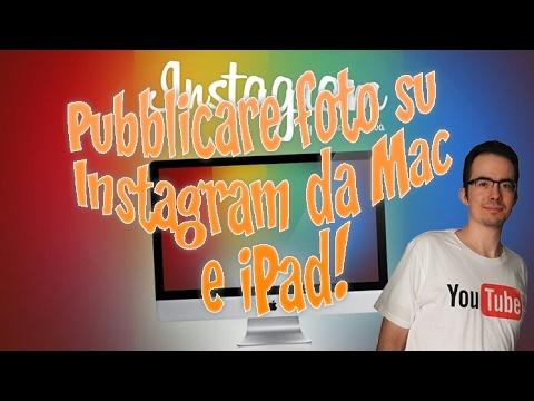 Pubblicare foto su Instagram da Mac e iPad!