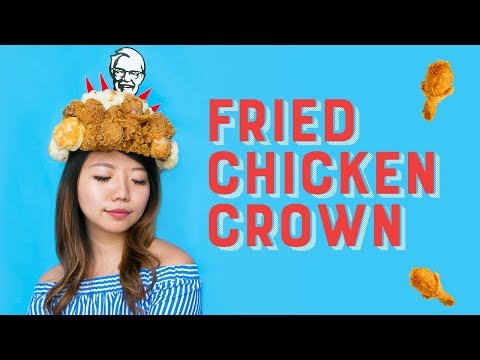 I'm wearing a crown made of KFC Fried Chicken. Yeah, you read that right.
