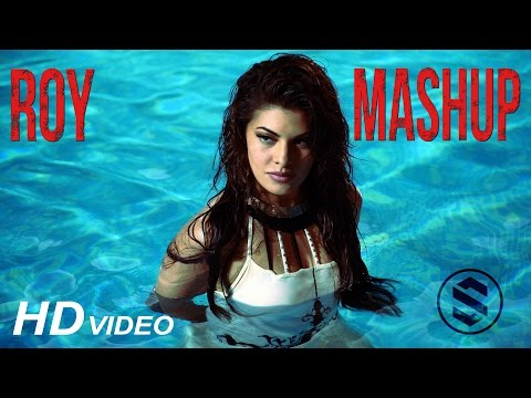 Roy Mashup | DJ Chetas | Ranbir Kapoor | Jacqueline Fernandez