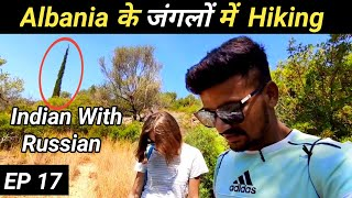 New Adventure with Russian girl / Hiking in Albania / ये हो रही  Traveling तो