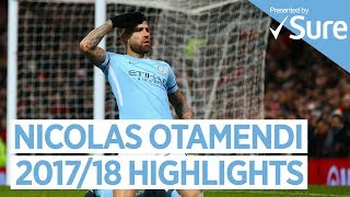 NICOLAS OTAMENDI | GOALS, SKILLS AND MORE | Best of 2017/18