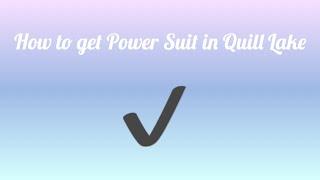 Comment obtenir Power Suit à Quill Lake/ROBLOX