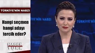 Türkiye'nin Nabzı - 20 Şubat 2019 (Hangi seçmen hangi adayı tercih eder?)