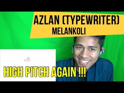 AZLAN (TYPEWRITER) - MELANKOLI || MV REACTION #88