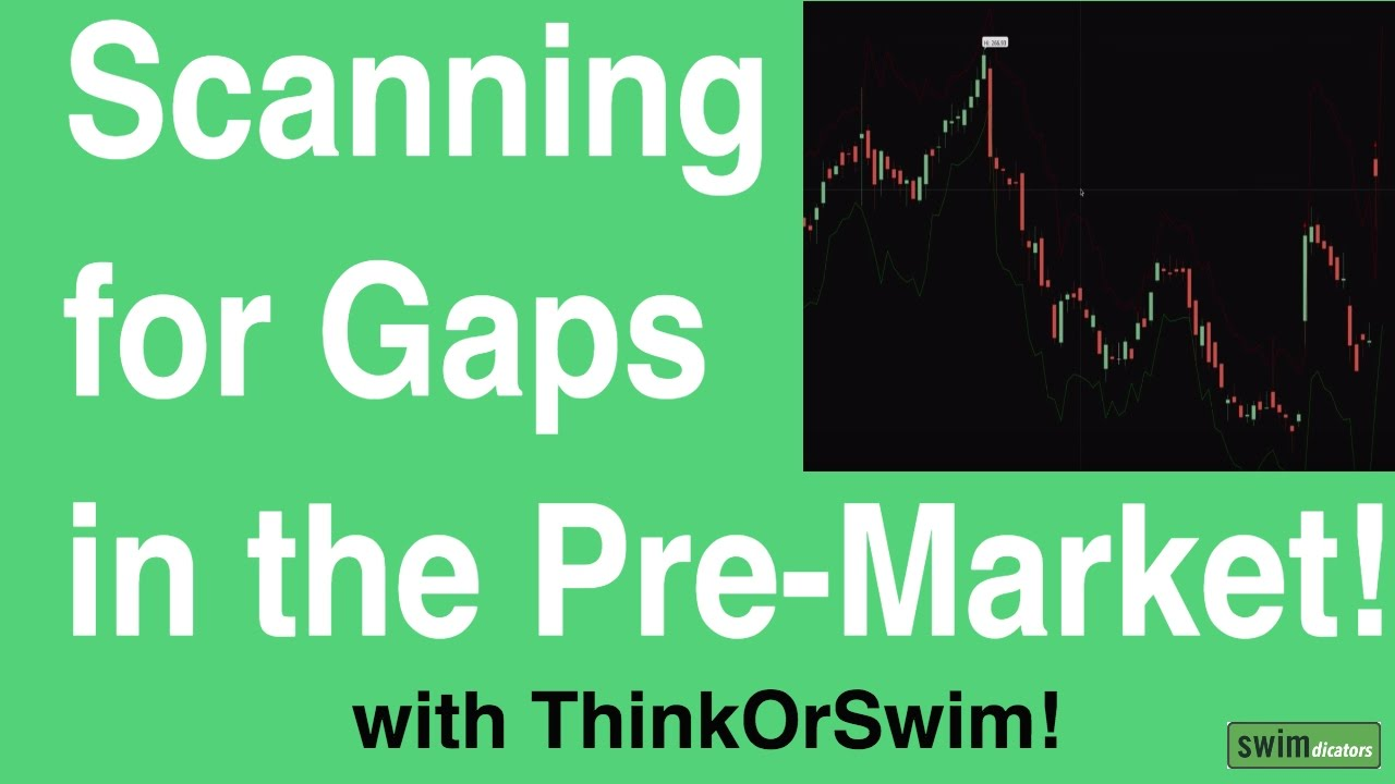 Scanning for Gaps in the Pre-Market with ThinkOrSwim - Easycators