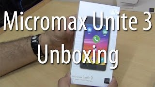 Micromax Unite 3 Unboxing And Hands On