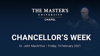 Chapel - Dr. John MacArthur and Dr. Abner Chou - Chancellor's Week - Friday, February 19, 2021