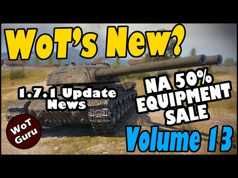 WoT's New   NA 50% Equipment Sale + 1.7.1 Update News   3 Mark Rigging Controversy   Volume 13