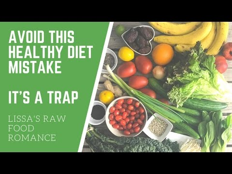 AVOID THIS HEALTHY DIET MISTAKE || IT'S A TRAP || RAW FOOD VEGAN