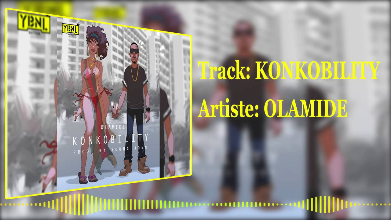 Download Olamide - Konkobility [Official Audio]