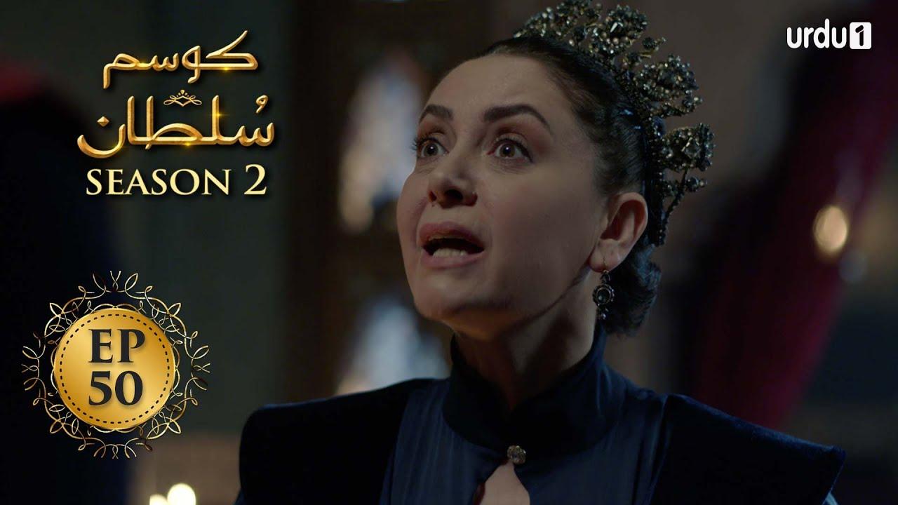Download Kosem Sultan | Season 2 | Episode 50 | Turkish Drama | Urdu Dubbing | Urdu1 TV | 17 April 2021