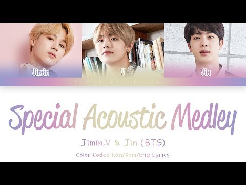 Jimin, V, & Jin (BTS (防彈少年團)) - Special Acoustic Medley (Color Coded /Eng/Rom/Kan)