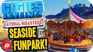 Cities Skylines ▶BEACH SIDE AMUSEMENT PARK◀ #38 Cities: Skylines Natural Disasters Parklife