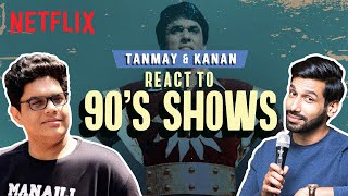Things Only 90s Kids Remember ft.@Tanmay Bhat and @Kanan Gill | At Home with Netflix | Netflix India