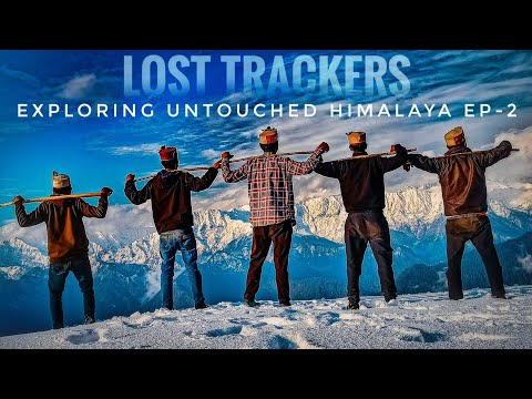 EXPLORING UNTOUCHED HIMALAYA  BY   LOST TRACKERS  EPISODE-2  PART-2