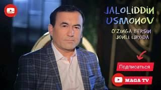 Jaloliddin Usmonov O Zinga Bersin Жалолиддин Усмонов Озинга берсин