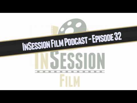 InSession Film Podcast - Episode 32