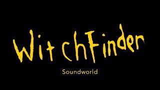 Witchfinder Soundworld