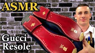 ASMR - GUCCI LOAFER RESOLE | Cobbler Shoe Repair Asmr | 4K