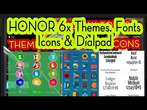 How to change HONOR 6X Themes Fonts Dialpad Icons 【no root】