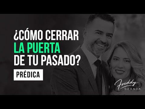 Cómo cerrar la puerta de tu pasado - Ps Freddy DeAnda