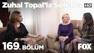 Zuhal Topal'la Sofrada 169. Bölüm