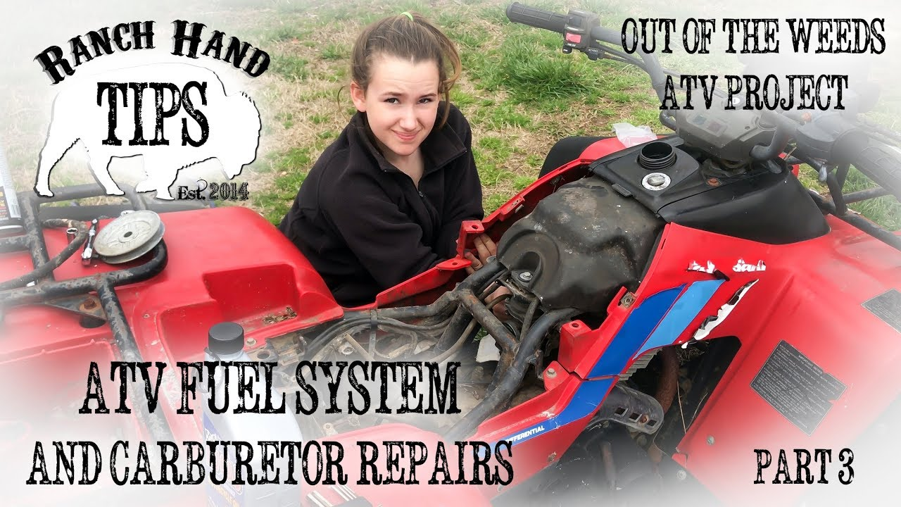 ATV Carburetor and Fuel System Repairs - Ranch Hand Tips (Out Of The Weeds  Part 3)