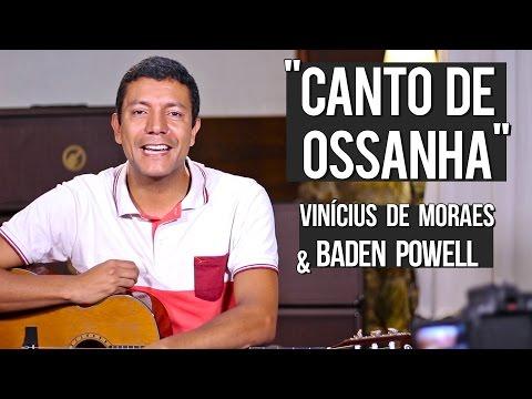 Vinícius de Moraes e Baden Powell - Canto de Ossanha (como tocar - aula de violão)