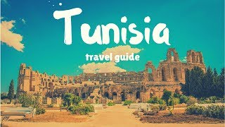 TUNISIA Travel Guide, 5 best places in tunisia !!