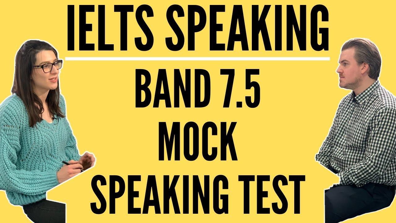 IELTS Speaking | Band 7.5 Mock Speaking Test