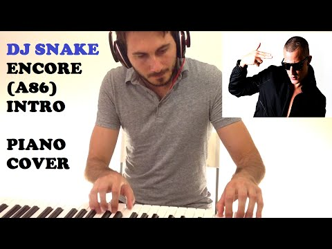 Dj Snake - Encore (A86) Intro (Piano Cover)