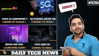POCO X2 Confirmed?,5G Phone Under 10k India,Vivo IQOO India,Redmi K30 Pro Launch,FASTag Fraud #1056