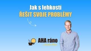 AHA #24: Jak vyřešit problém s lehkostí