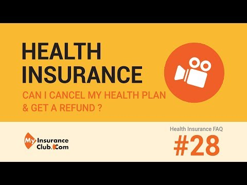 Can I Cancel My Health Insurance Policy And Get A Refund? | Health Insurance FAQ #28