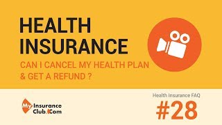Can I cancel my health insurance policy and get a refund? | Health Insur...