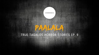 Scare Fest #9: Paalala (True Tagalog Horror Stories)