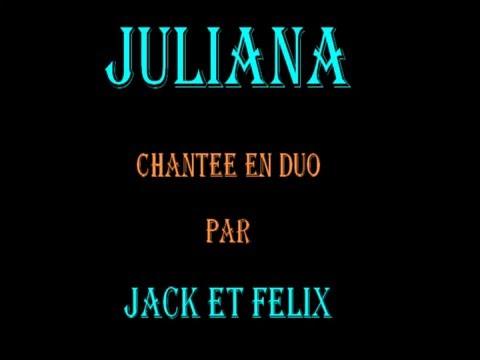 JULIANA PAR LE DUO JACK ET FELIX
