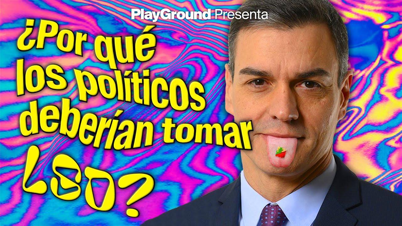 POLÍTICOS & LSD: conectar con el COSMOS antes de JUGAR con nuestro DESTINO