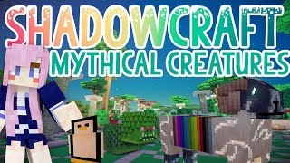 Mythical Creatures | Shadowcraft 2.0 | Ep. 25