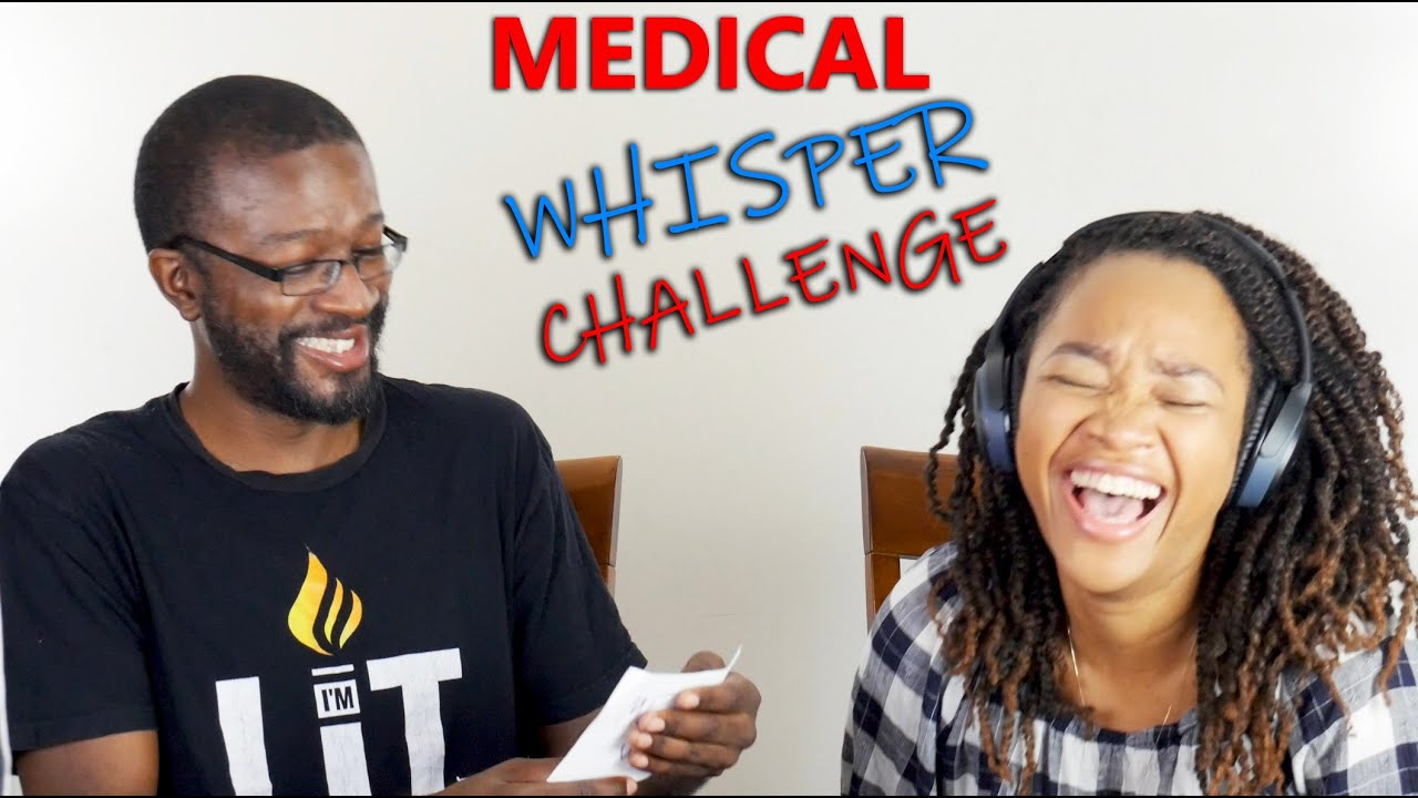 Hilarious Whisper Challenge (Medical Edition)! - Physician Assistant vs. Filmmaker