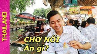 Ăn no nê ở Chợ Nổi Thái Lan | du lịch Thái Lan