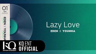 [EDEN_STARDUST.01] 이든(EDEN), 윤하(YOUNHA) - 'Lazy Love' (Lyric Video)