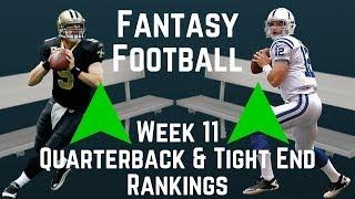 Fantasy Football - Week 11 Quarterback & Tight End Rankings