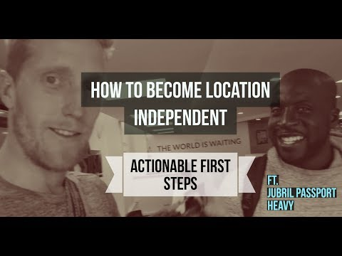 HOW TO BECOME LOCATION INDEPENDENT ft. Jubril Passport Heavy