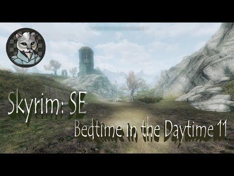 Skyrim: Special Edition Bedtime in Daytime Walk 11  