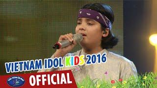 VIETNAM IDOL KIDS 2016 - GALA 1 - QUÊ HƯƠNG - JAYDEN