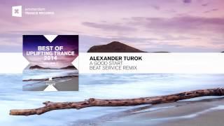Alexander Turok -  A Good Start (Beat Service Remix) Best of Uplifting Trance FULL MIX