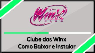 Como Baixar Club das Winx ( Tutorial Brasileiro )